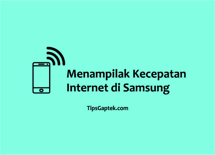 Cara Menampilkan Kecepatan Internet Di Samsung Tanpa Aplikasi