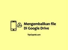 cara mengembalikan file yang terhapus permanen di google drive