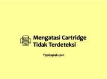 cara mengatasi cartridge hp tidak terdeteksi