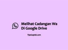 cara membuka cadangan wa di google drive
