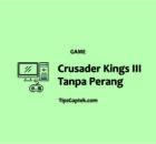 Cara Menang Tanpa Peperangan Crusader Kings III