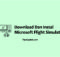 cara download instal microsoft flight simulator 2020