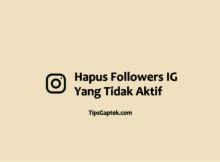 cara menghapus followers instagram yang tidak aktif
