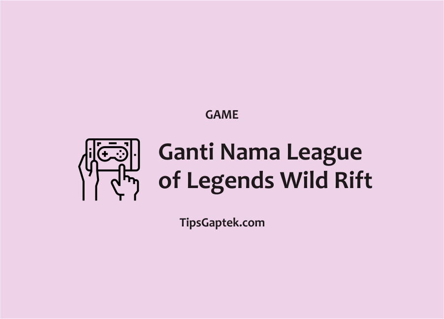 Cara ganti nama league of legends wild rift