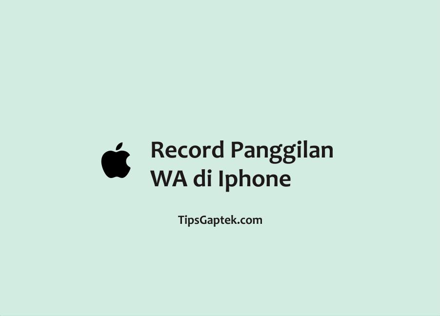 cara merekam telepon wa di iphone