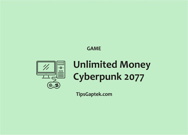 Cara Mendapatkan Uang Unlimited Cyberpunk 2077