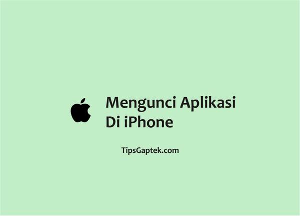 aplikasi untuk mengunci aplikasi di iphone