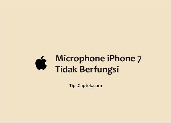 microphone iphone 7 tidak berfungsi