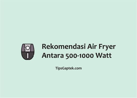 Air Fryer Dibawah 500 Watt