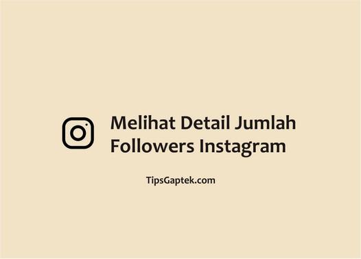 cara melihat detail jumlah followers instagram