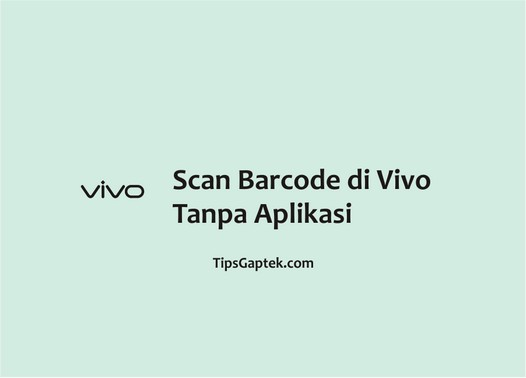 cara scan barcode di hp vivo tanpa aplikasi