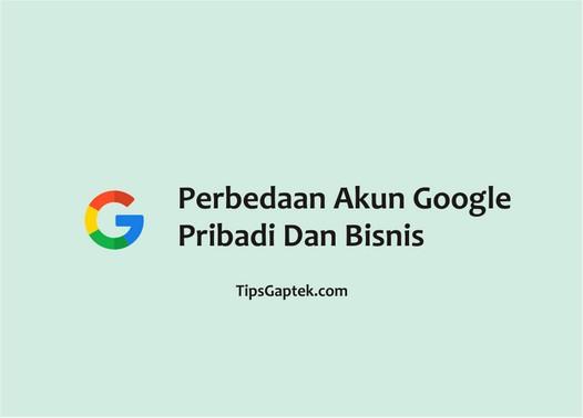 perbedaan akun google pribadi dan bisnis