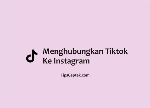 cara menghubungkan tiktok ke instagram